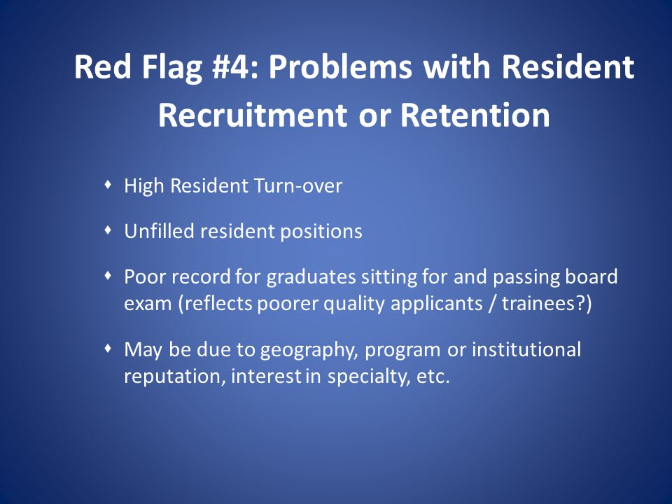 Red Flag #4: Problems with Resident Recruitment or Retention