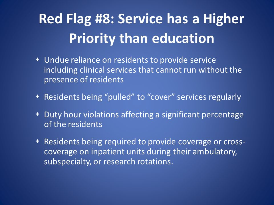 Red Flag #8: Service has a Higher Priority than education
