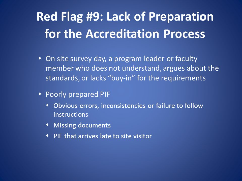 Red Flag #9: Lack of Preparation for the Accreditation Process