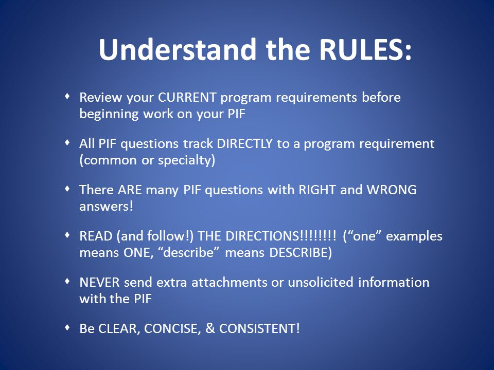 Understand the RULES: Review your CURRENT program requirements before beginning work on your PIF.