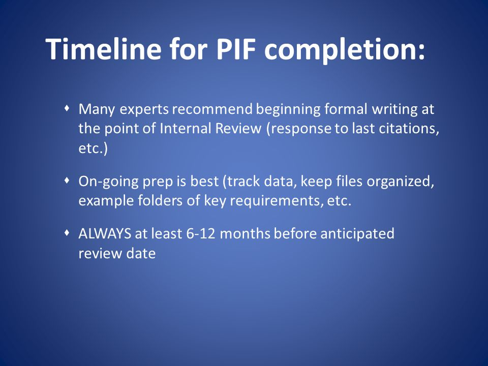 Timeline for PIF completion: