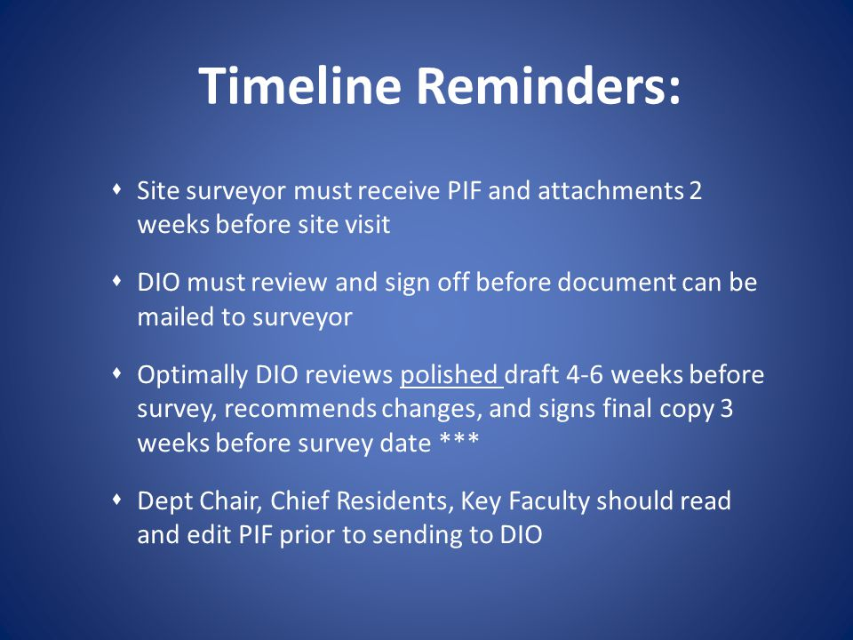 Timeline Reminders: Site surveyor must receive PIF and attachments 2 weeks before site visit.