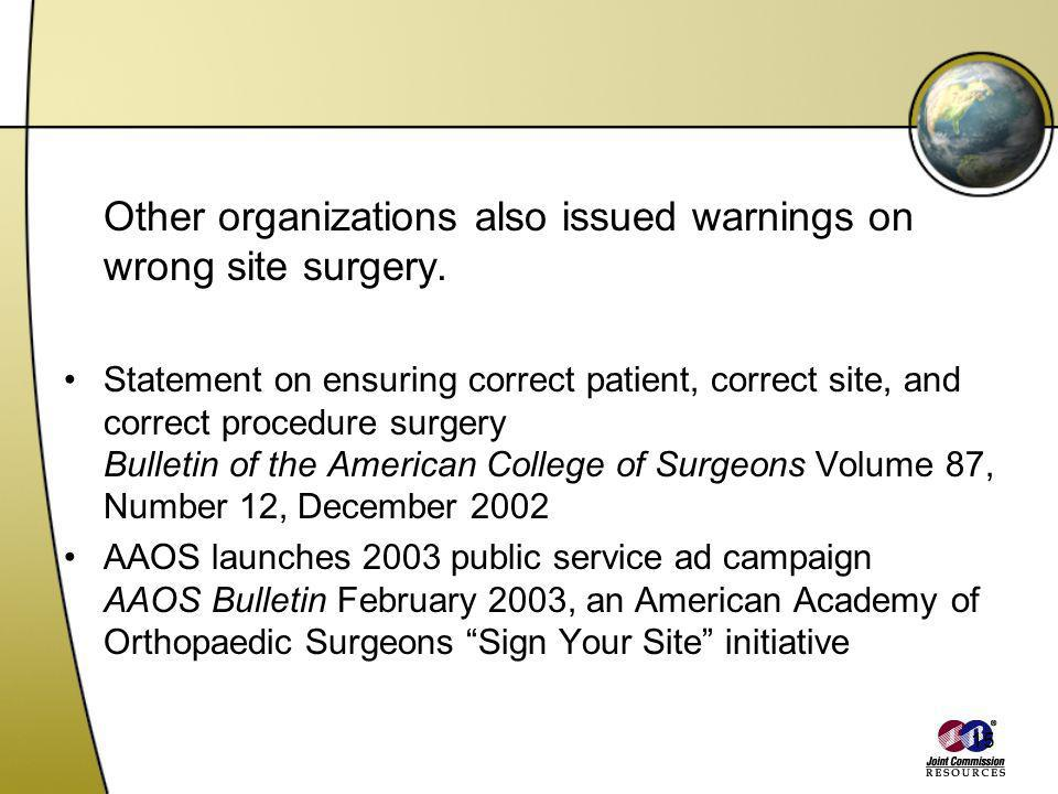 Other organizations also issued warnings on wrong site surgery.