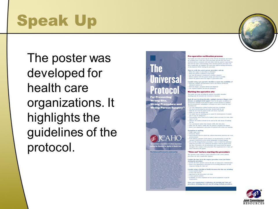 Speak Up The poster was developed for health care organizations.