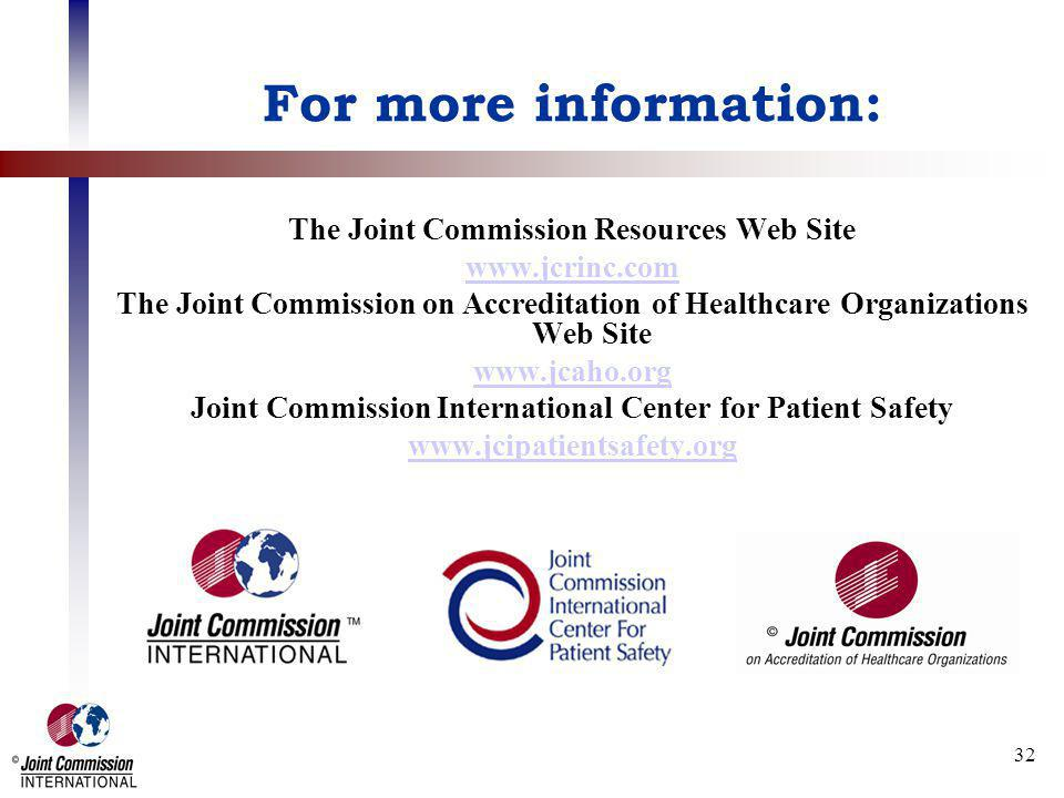 For more information: The Joint Commission Resources Web Site