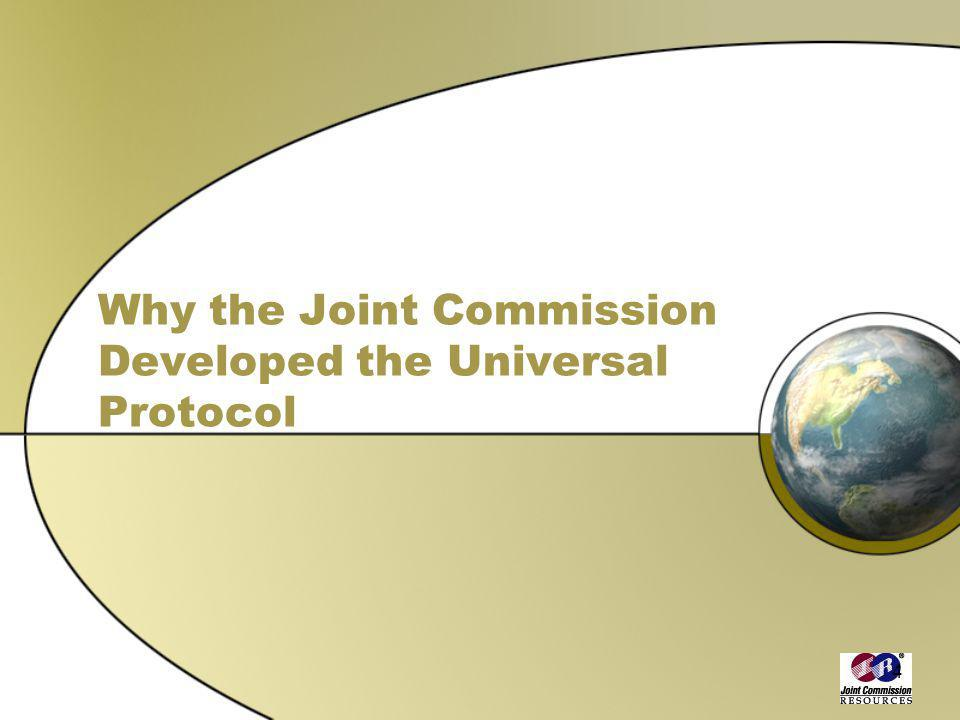Why the Joint Commission Developed the Universal Protocol