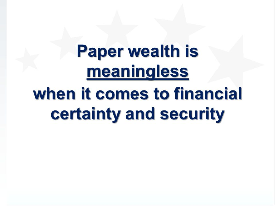 Paper wealth is meaningless