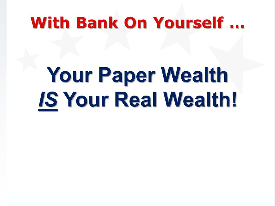 Your Paper Wealth IS Your Real Wealth!