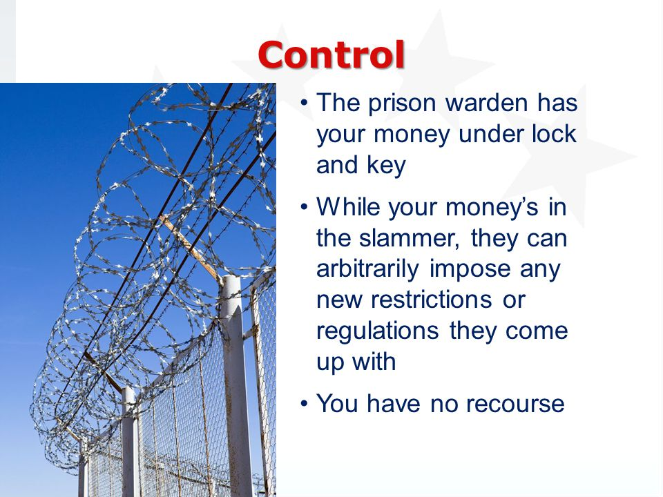 Control The prison warden has your money under lock and key