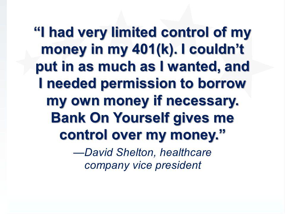 —David Shelton, healthcare company vice president