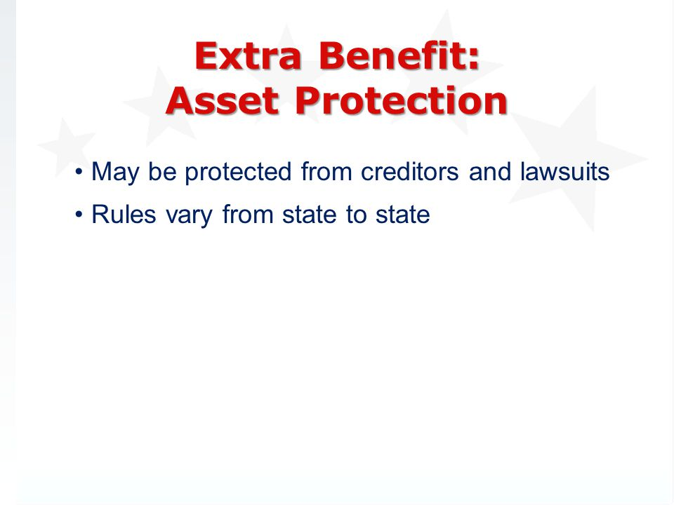 Extra Benefit: Asset Protection