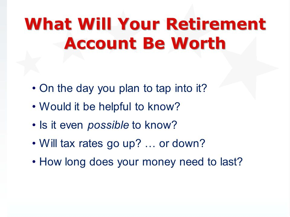 What Will Your Retirement Account Be Worth