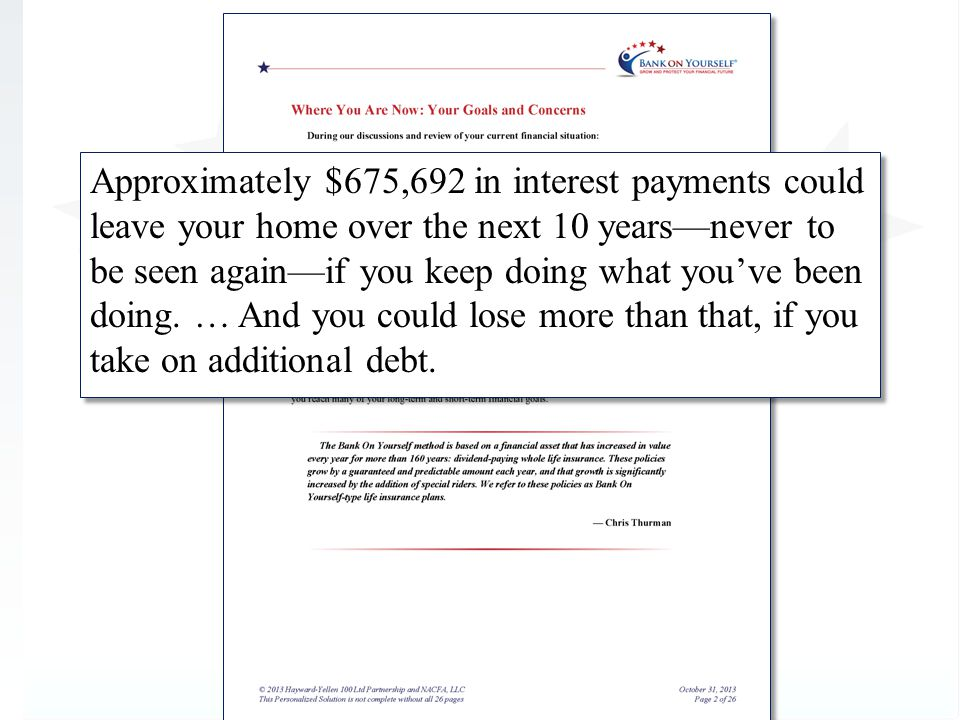 Approximately $675,692 in interest payments could leave your home over the next 10 years—never to