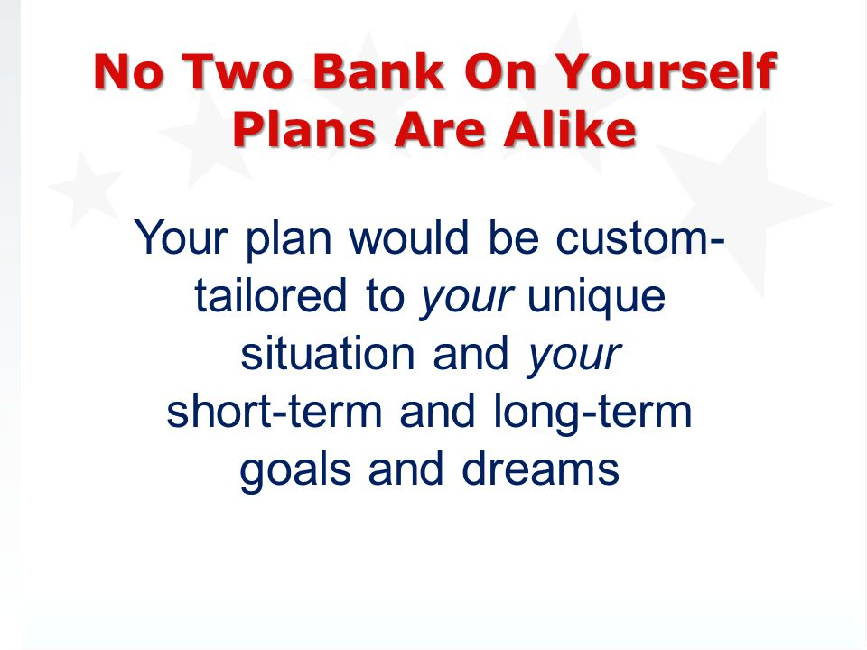 No Two Bank On Yourself Plans Are Alike