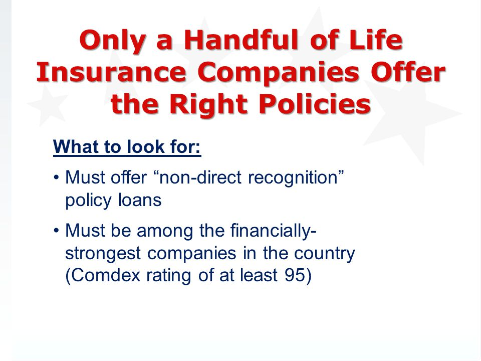 Only a Handful of Life Insurance Companies Offer the Right Policies