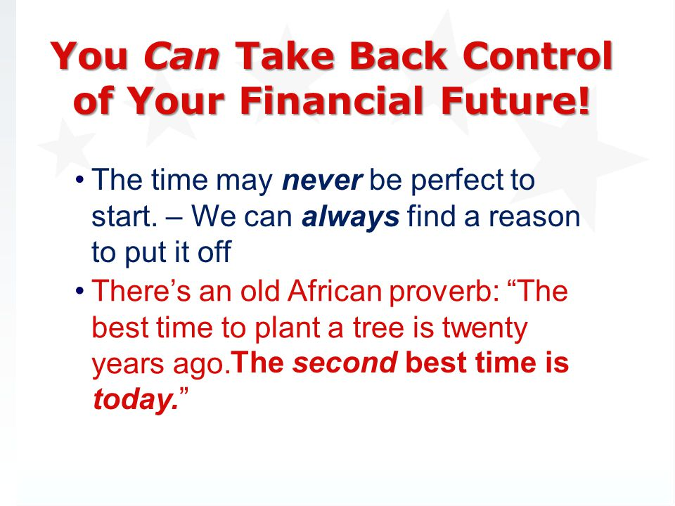 You Can Take Back Control of Your Financial Future!