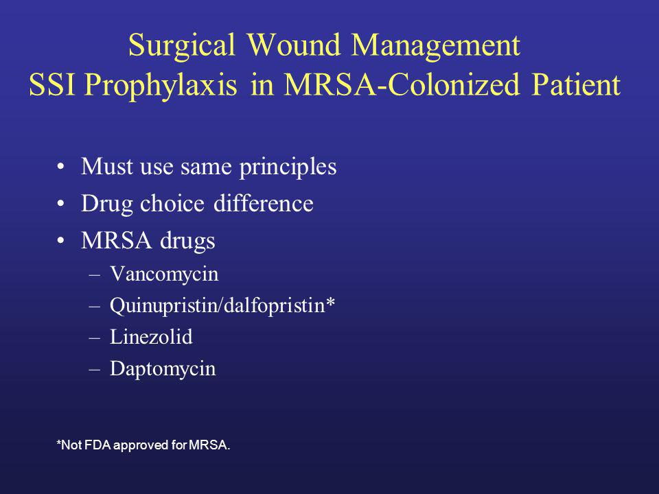 Surgical Wound Management SSI Prophylaxis in MRSA-Colonized Patient