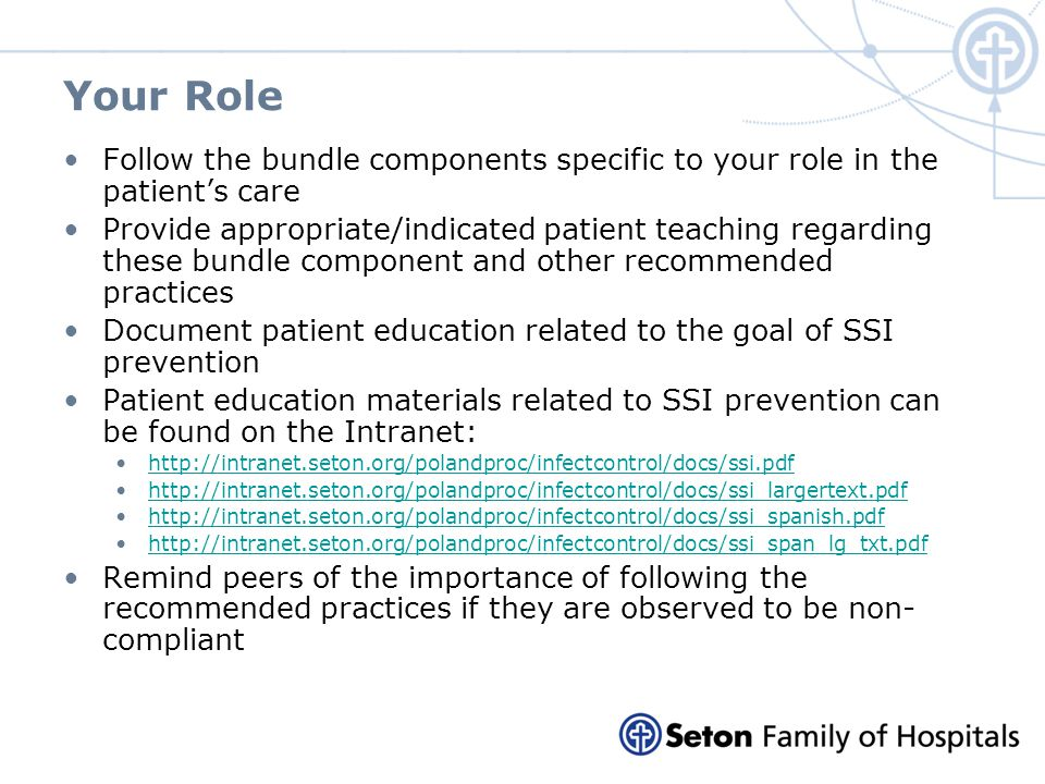 Your Role Follow the bundle components specific to your role in the patient's care.