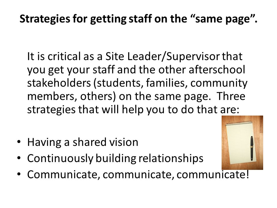 Strategies for getting staff on the same page .