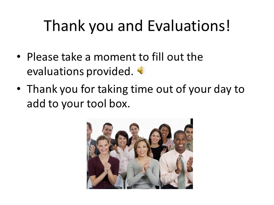 Thank you and Evaluations!