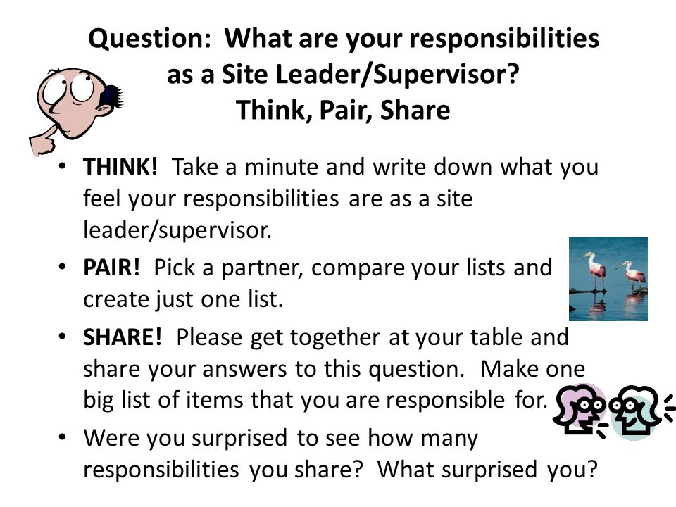 Question: What are your responsibilities as a Site Leader/Supervisor