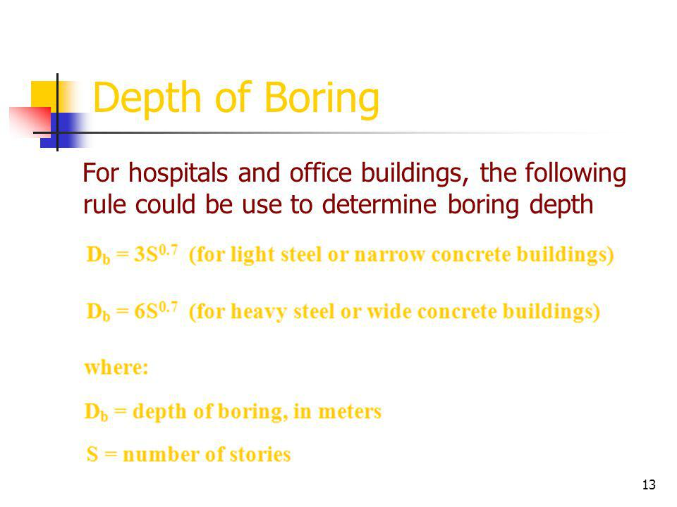Depth of Boring For hospitals and office buildings, the following rule could be use to determine boring depth.