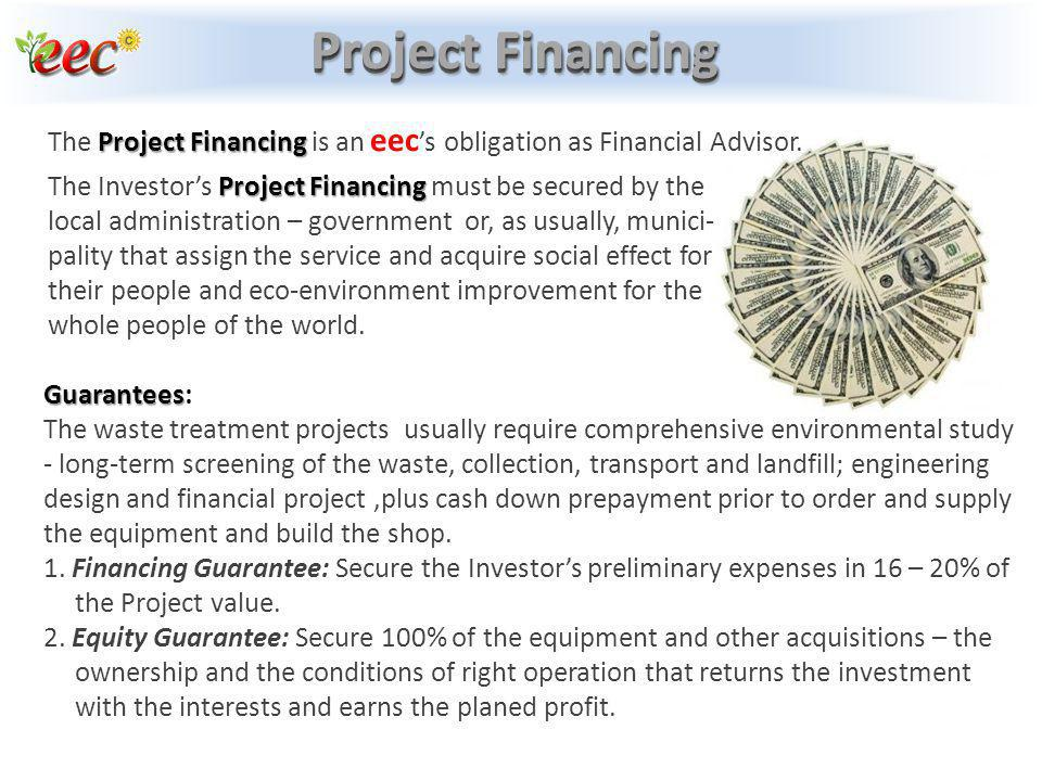 Project Financing The Project Financing is an eec's obligation as Financial Advisor.