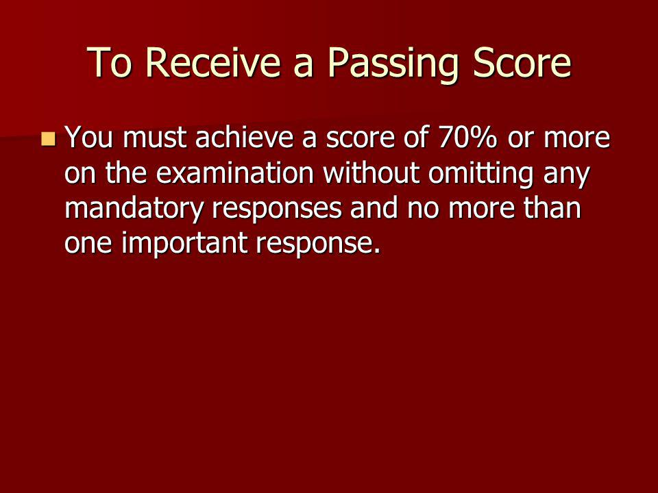 To Receive a Passing Score