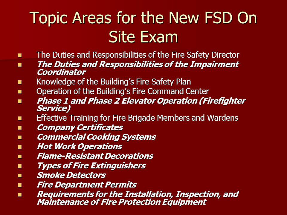 Topic Areas for the New FSD On Site Exam