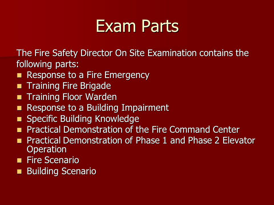 Exam Parts The Fire Safety Director On Site Examination contains the