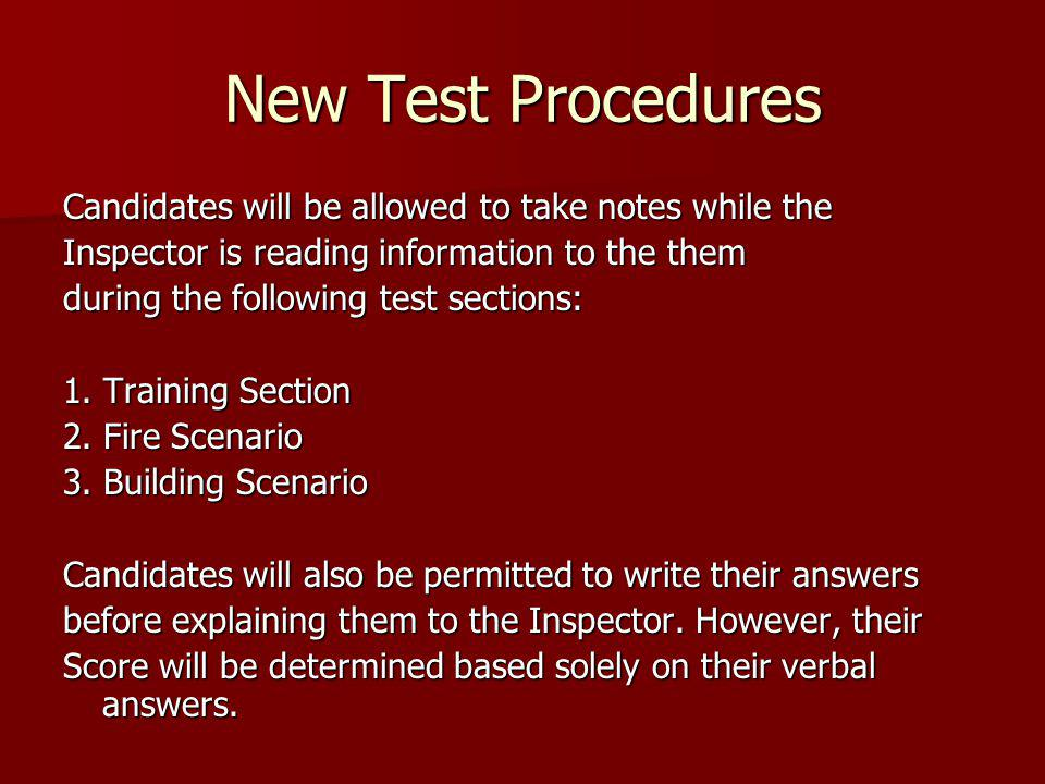 New Test Procedures Candidates will be allowed to take notes while the