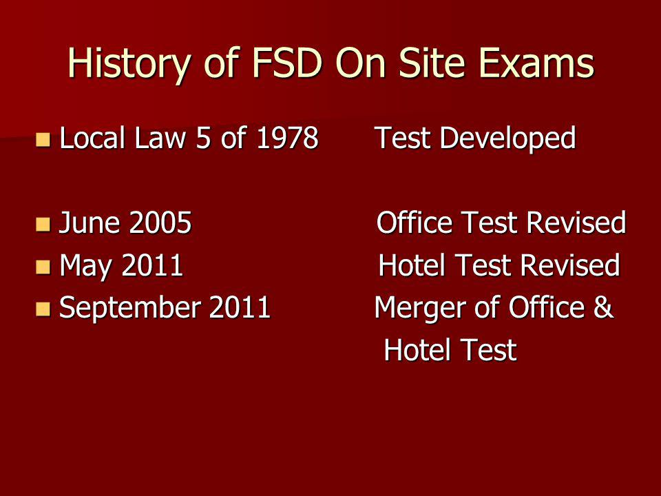 History of FSD On Site Exams