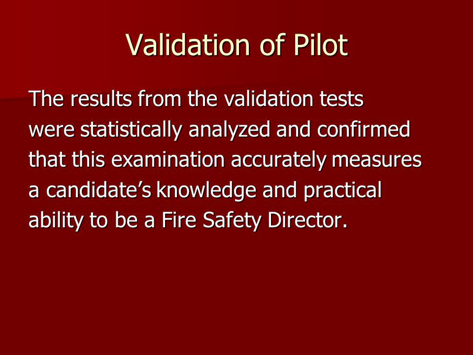 Validation of Pilot The results from the validation tests