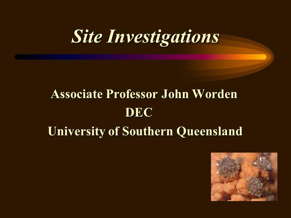 Site Investigations Associate Professor John Worden DEC