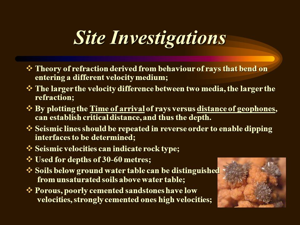 Site Investigations Theory of refraction derived from behaviour of rays that bend on entering a different velocity medium;
