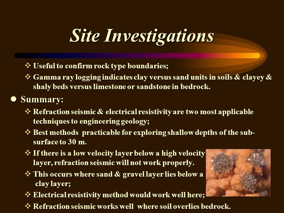 Site Investigations Summary: Useful to confirm rock type boundaries;