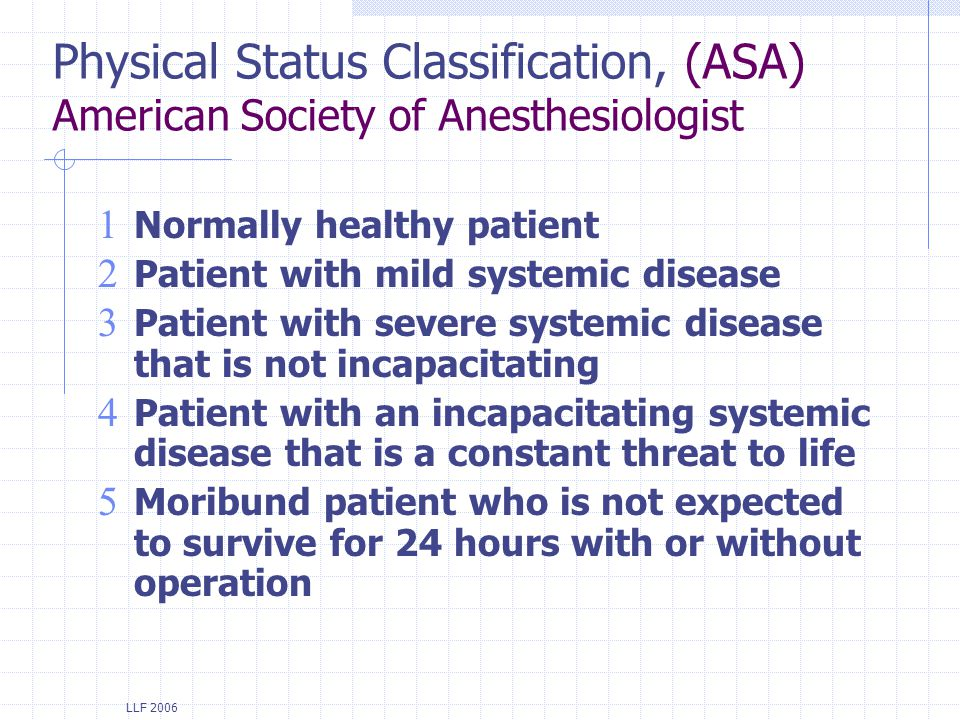 Physical Status Classification, (ASA) American Society of Anesthesiologist