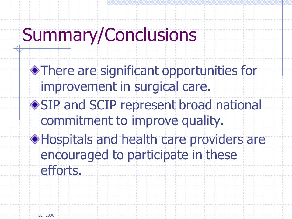 Summary/Conclusions There are significant opportunities for improvement in surgical care.
