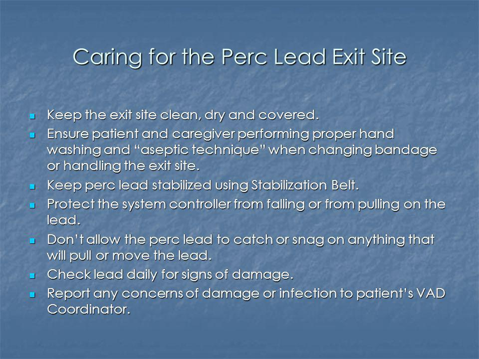 Caring for the Perc Lead Exit Site