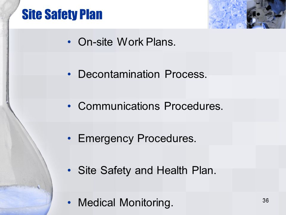 Site Safety Plan On-site Work Plans. Decontamination Process.