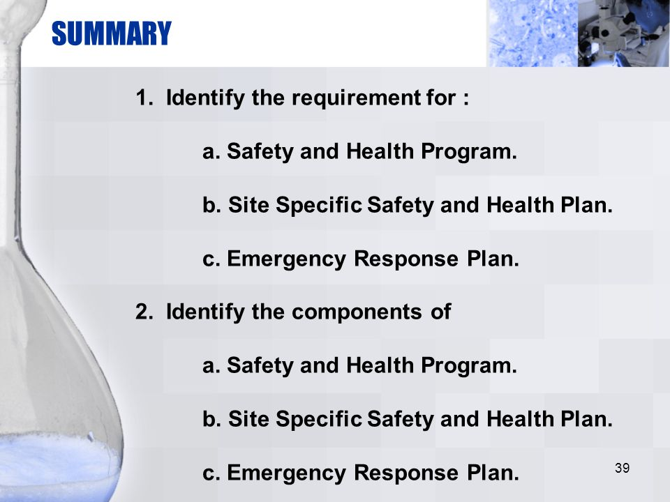 SUMMARY 1. Identify the requirement for :