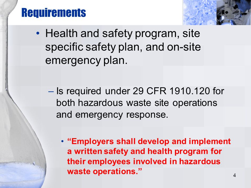 Requirements Health and safety program, site specific safety plan, and on-site emergency plan.