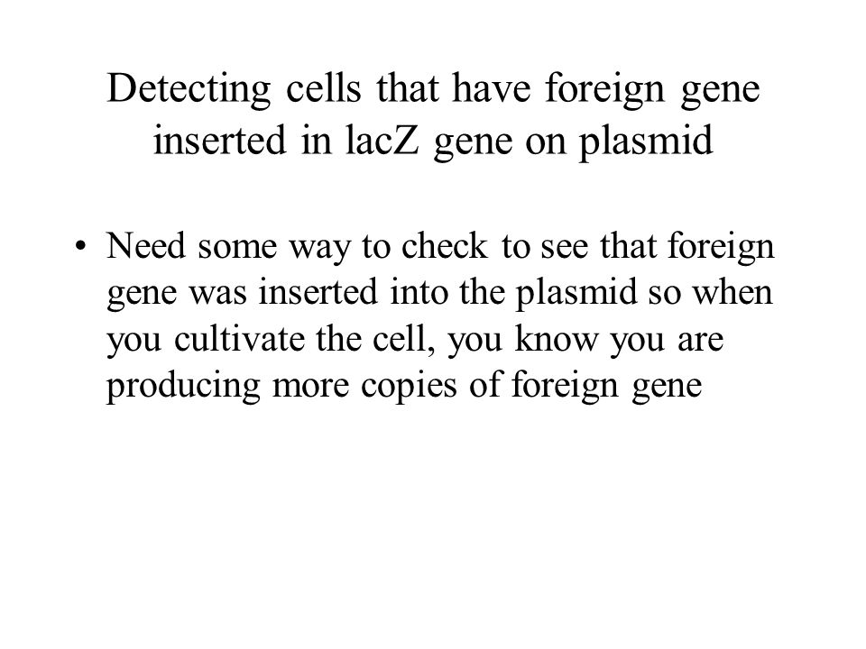 Detecting cells that have foreign gene inserted in lacZ gene on plasmid