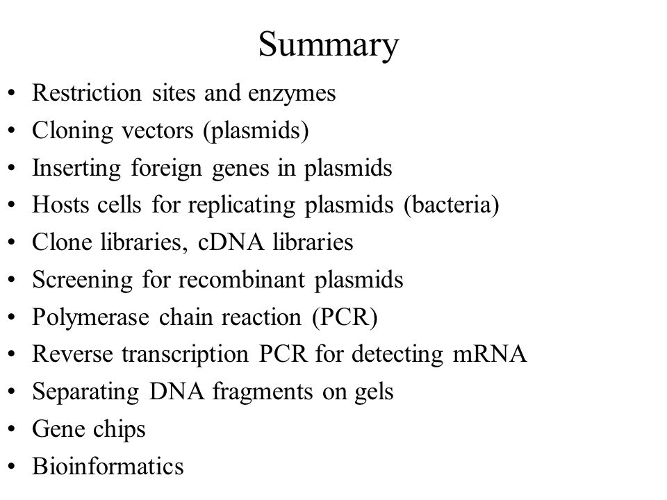 Summary Restriction sites and enzymes Cloning vectors (plasmids)