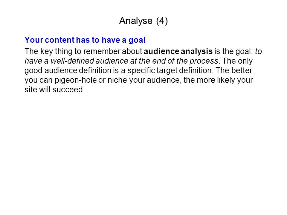 Analyse (4) Your content has to have a goal
