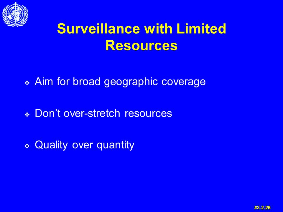 Surveillance with Limited Resources