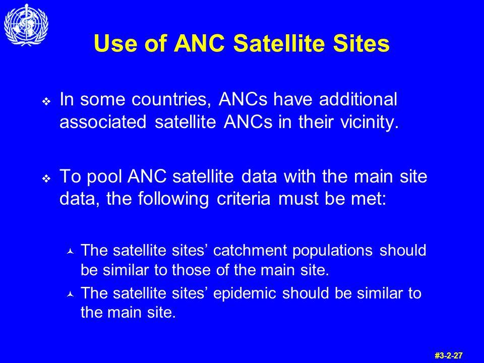 Use of ANC Satellite Sites