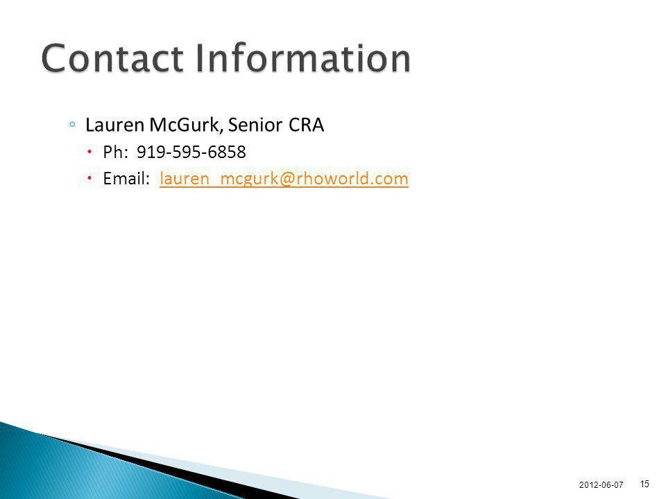 Contact Information Lauren McGurk, Senior CRA. Ph: 919-595-6858. Email: lauren_mcgurk@rhoworld.com.