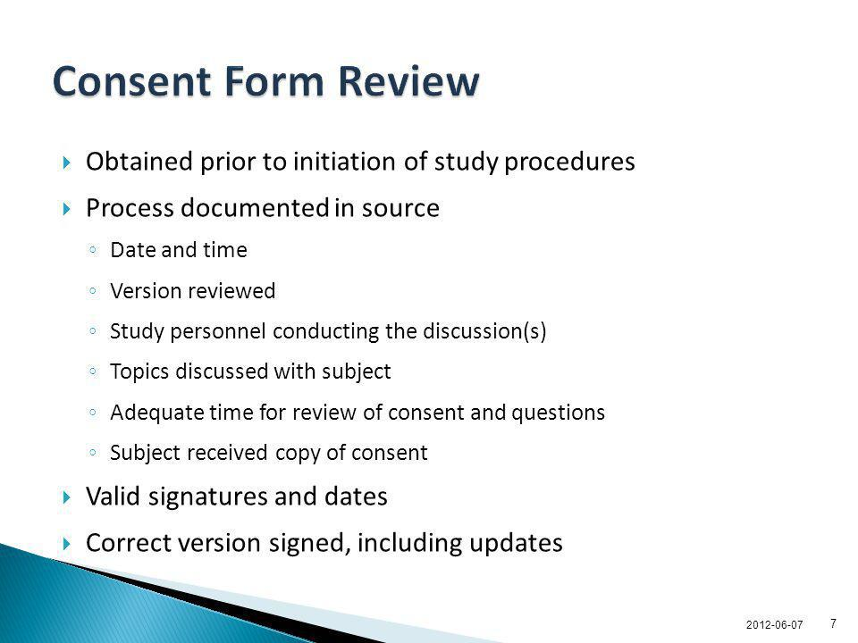 Consent Form Review Obtained prior to initiation of study procedures