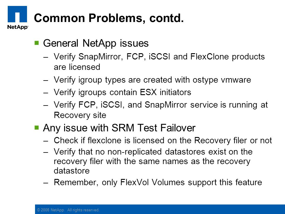 Common Problems, contd. General NetApp issues